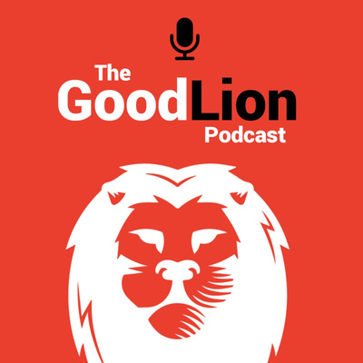 The Good Lion Podcast