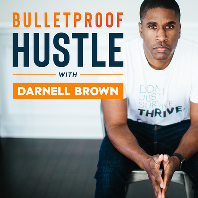 Bulletproof Hustle with Darnell Brown