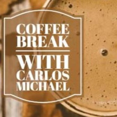 Coffee Break with Carlos Michael