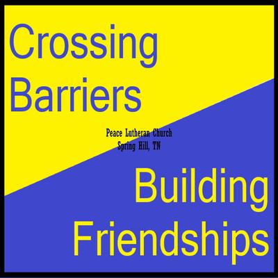 Crossing Barriers Building Friendships