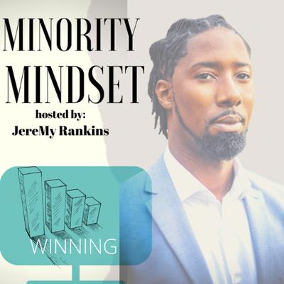 Minority Mindset 101