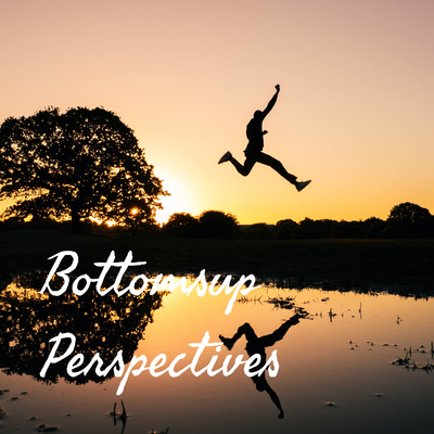 Bottomsup Perspectives