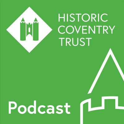 Historic Coventry Trust Podcast
