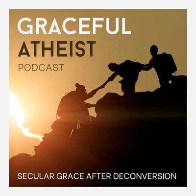 Graceful Atheist Podcast