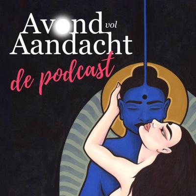Avond vol Aandacht - een podcast over Tantra in je relatie