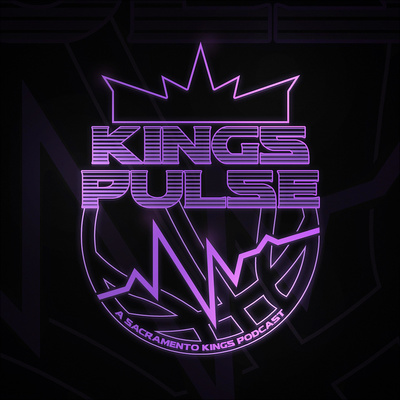 Kings Pulse: A Sacramento Kings Podcast