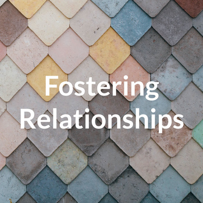 Fostering Relationships