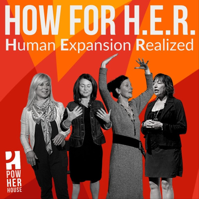HOW for H.E.R.   Human Expansion Realized