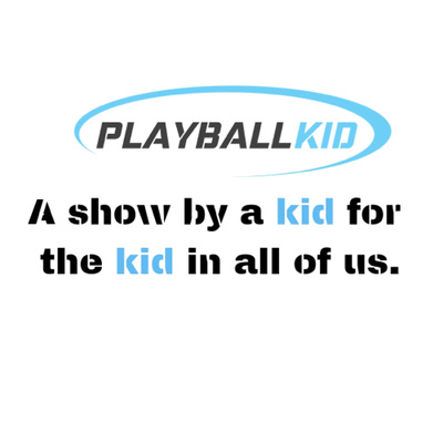 Play Ball Kid Baseball Podcast