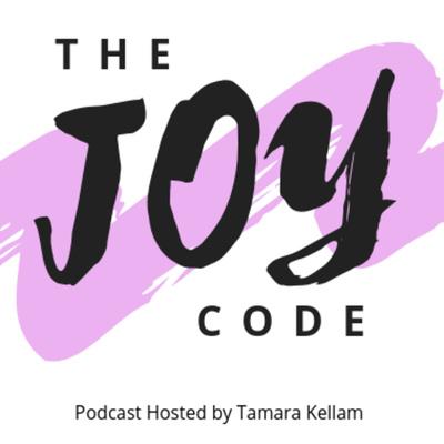 The Joy Code with Tamara Kellam