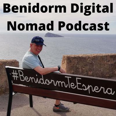 The Benidorm Digital Nomad Podcast