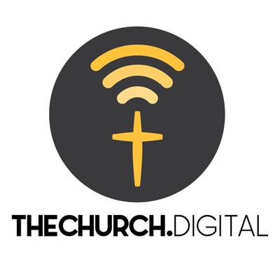 The Church Digital Podcast