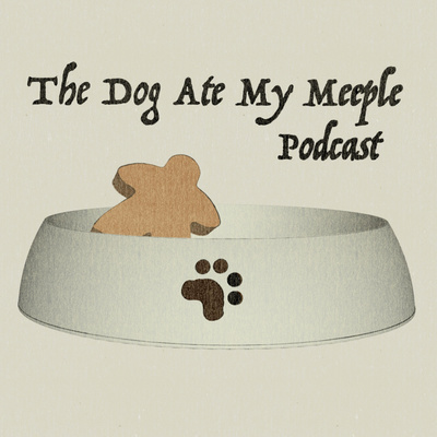 The Dog Ate My Meeple Podcast