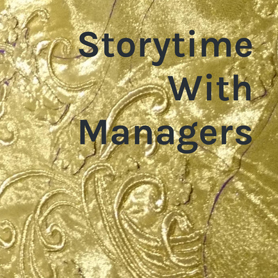 Storytime With Managers