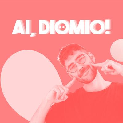 Ai, Diomio! con olaxonmario