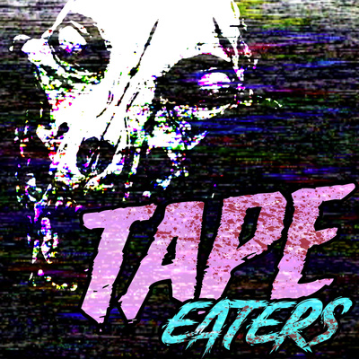 Tape Eaters