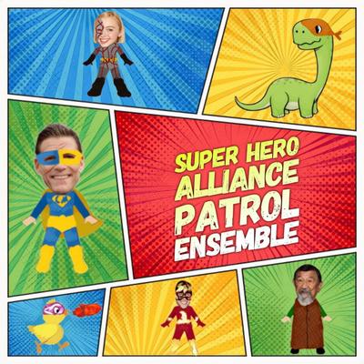 Superhero Alliance Patrol Ensemble