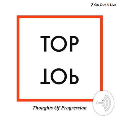 THOUGHTS OF PROGRESSION - Podcast