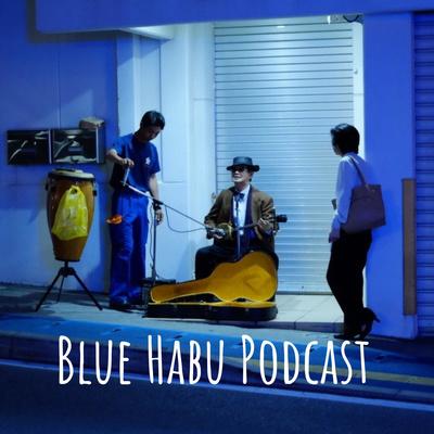 Blue Habu Podcast