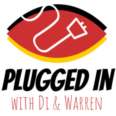 Plugged In with Di and Warren