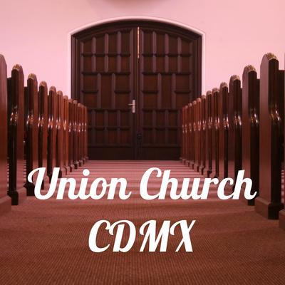 Union Church CDMX
