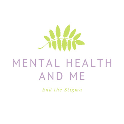 Mental Health and Me