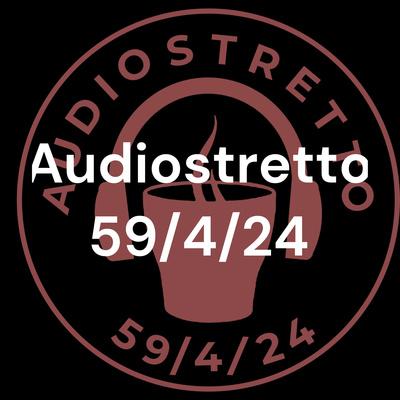 Audiostretto 59/4/24