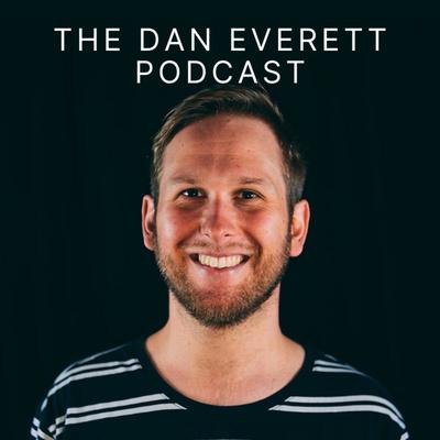 The Dan Everett Podcast