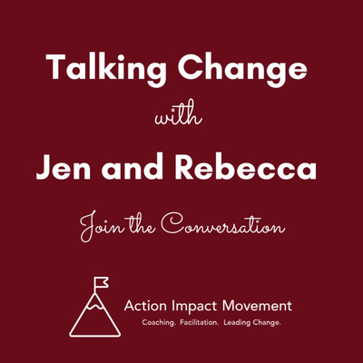 Talking Change with Jen and Rebecca