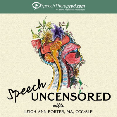 Speech Uncensored: A Speech Pathology Podcast