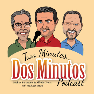 Two Minutes... Dos Minutos