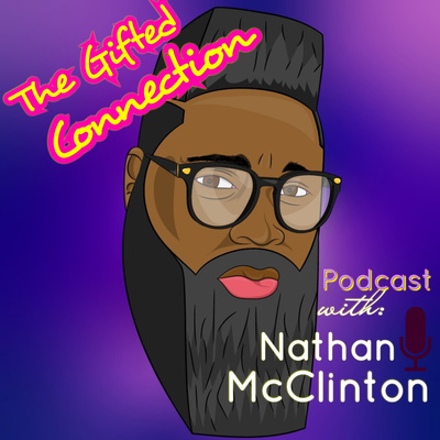 The Gifted Connection Podcast w/ Nathan McClinton