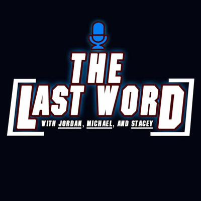 The Last Word with Jordan Daly, Michael White, and Stacey Collier