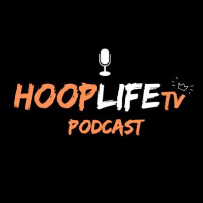HoopLifeTV Podcast