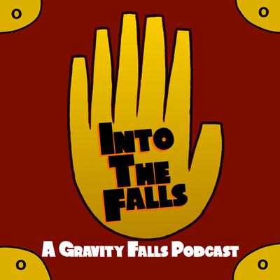 Into the Falls: A Gravity Falls Podcast