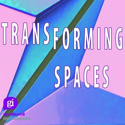 TransForming Spaces