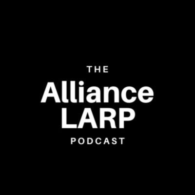 The Alliance LARP Podcast