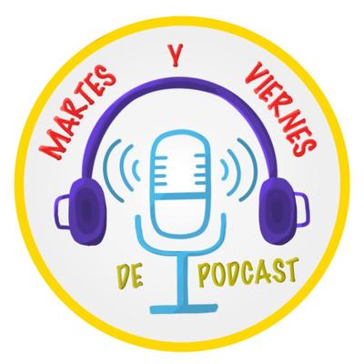 Martes y viernes de podcast