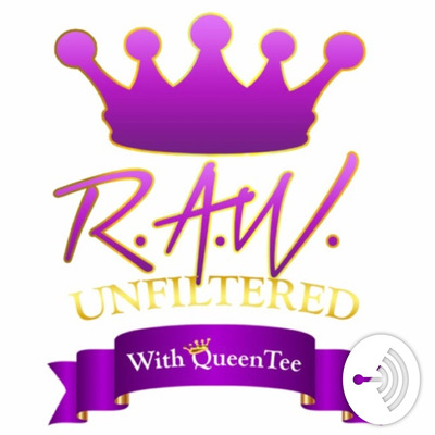 RAW Unfiltered with Queen Tee