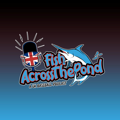 Fish Across the Pond - a Miami Marlins UK podcast