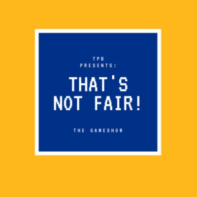 That's Not Fair! The Podcast