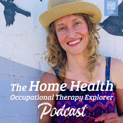 Home Health Occupational Therapy Explorer