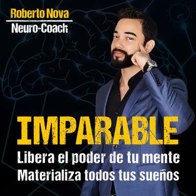 IMPARABLE con Roberto Nova | Felicidad - Productividad - Relaciones