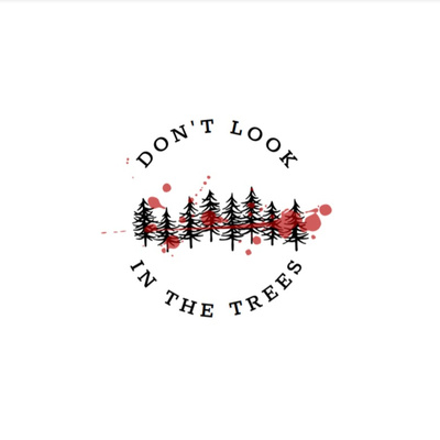 Don't Look in the Trees
