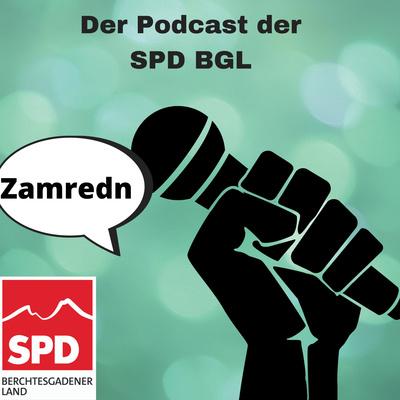 Zamredn - der Podcast der SPD Berchtesgadener Land