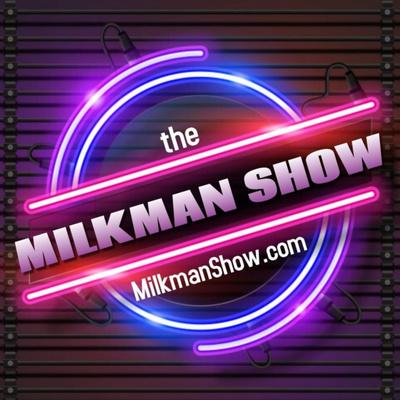 The Milkman Show