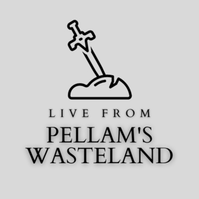 Live from Pellam's Wasteland