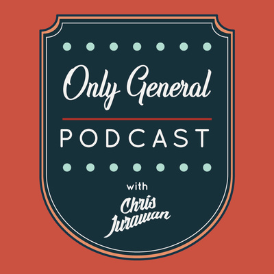 Only General Podcast
