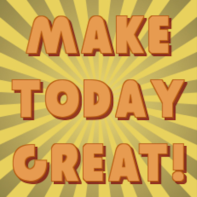 Make Today Great! with Tom Beal
