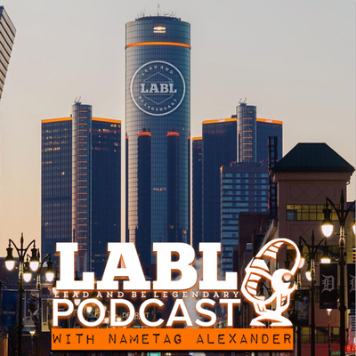 LABL Podcast (with Nametag Alexander)